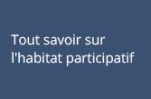 Tout savoir sur l'habitat                                       participatif